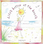 Life\'s Better at the Beach