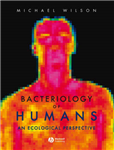 Bacteriology of Humans: An Ecological Perspective