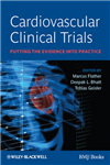Cardiovascular Clinical Trials - Putting the      Evidence Into Practice