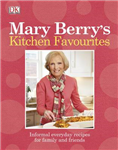 Mary Berry\'s Kitchen Favourites: Informal everyday recipes for family and friends