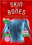 Your Skin and Bones