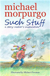 Such Stuff: A Story-maker's Inspiration