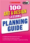100 Art & Design Lessons: Planning Guide