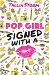 Pop Girl: Signed with a Kiss