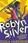 Robyn Silver: The Darkest Dream