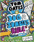 Tom Gates: DogZombies Rule For now