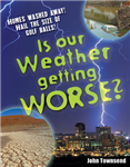 Is Our Weather Getting Worse?: Age 8-9, Above Average Readers