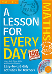 Lesson for Every Day: Maths Ages 7-8: 7-8 years