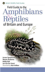 Field Guide to the Amphibians and Reptiles of Britain and Europe