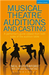Musical Theatre Auditions and Casting: A Performer\'s Guide Viewed from Both Sides of the Audition Table