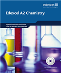Edexcel A Level Science: A2 Chemistry Implementation and Assessment Guide for Teachers and Technicians