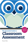 The Essential Guide to Classroom Assessment: Practical Skills for Teachers