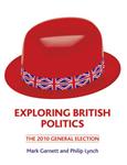 Exploring British Politics: The 2010 General Election