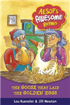 Aesop\'s Awesome Rhymes: The Goose that Laid the Golden Eggs: Book 6