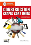 Construction Crafts Core Units Level 3 Diploma
