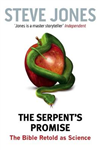 The Serpent\'s Promise: The Bible Retold as Science