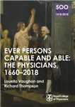 Physicians 1660-2018: Ever Persons Capable and Able