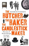 Butcher, the Baker, the Candlestick-Maker