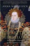 Elizabeth\'s Bedfellows: An Intimate History of the Queen\'s Court