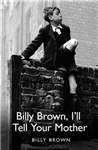 Billy Brown, I\'ll Tell Your Mother
