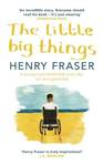 The Little Big Things: A young man\'s belief that every day can be a good day - The SUNDAY TIMES bestseller