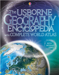The Usborne Geography Encyclopedia with Complete Atlas