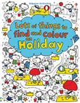Lots of Things to Find and Colour: On Holiday