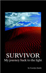 Survivor: My Journey Back to the Light
