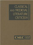 Classical and Medieval Literature Criticism, Volume 157
