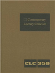 Contemporary Literary Criticism: Criticism of the Works of Today\'s Novelists, Poets, Playwrights, Short Story Writers, Scriptwriters, and Other Creative Writers