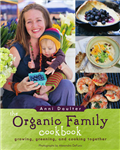 Organic Family Cookbook: Growing, Greening, and Cooking Together