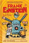 Frank Einstein and the BrainTurbo (Frank Einstein series #3): Book Three