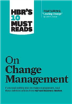 HBR\'s 10 Must Reads on Change Management (including featured article