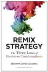 Remix Strategy: The Three Laws of Business Combinations