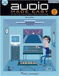 Audio Made Easy: Or How to be a Sound Engineer without Really Trying