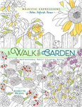 A Adult Coloring Book: Majestic Expressions: Walk in the Garden