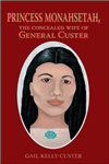 Princess Monahsetah: The Concealed Wife of General Custer