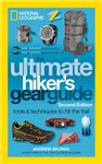 The Ultimate Hiker\'s Gear Guide, 2nd Edition