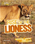Rise of the Lioness: Restoring a Habitat and its Pride on the Liuwa Plains (Picture Books)