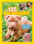 125 Pet Rescues: From Pound to Palace: Homeless Pets Made Happy (125)