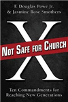 Not Safe for Church: Ten Commandments for Reaching New Generations