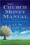 The Church Money Manual: Best Practices for Finance and Stewardship