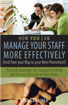 How You Can Manage Your Staff More Effectively (and Pave You