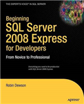 Beginning SQL Server 2008 Express for Developers: From Novice to Professional