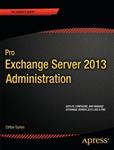 Pro Exchange Server 2013 Administration