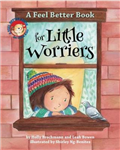 A Feel Better Book for Little Worriers