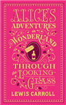 Alice's Adventures in Wonderland and Through the Looking-Gla