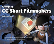 Secrets of CG Short Filmmakers