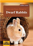 Games and House Design for Dwarf Rabbits: A Complete Pet Owner\'s Manual