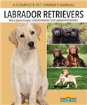 Labrador Retrievers Pet Owner\'s Manual